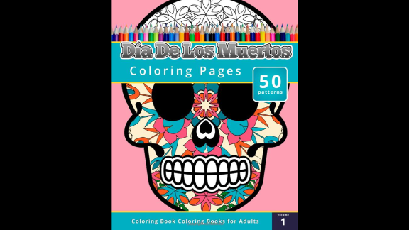 """""""Coloring Books for Grownups: Dia de los Muertos"""" by Chiquita Publishing is an offering that might not be appropriate for young children, but offers adults the chance to create art with cultural iconography."""