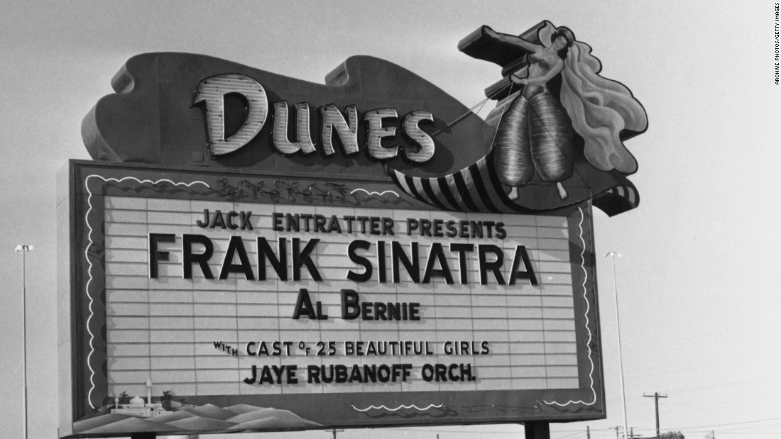 The Dunes was a rival to the Riviera in Vegas' Rat Pack era. This billboard advertises a show by singer Frank Sinatra at the Dunes in the late 1950s. That hotel and casino was torn down in 1993 to make room for the Bellagio.
