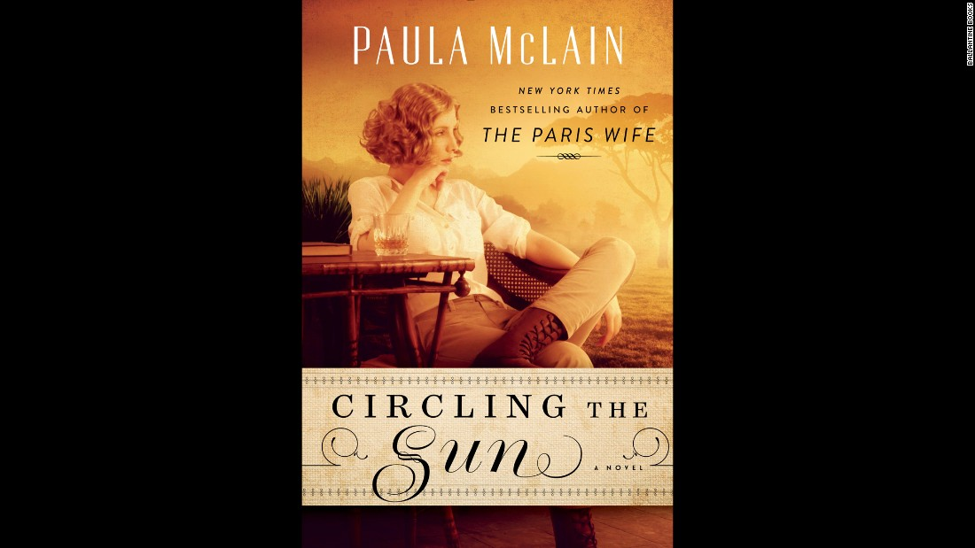 "<strong>""Circling the Sun.""</strong> Author of the bestselling historical novel ""The Paris Wife,"" Paula McLain returns in late summer with a fictional tale of the real-life aviator Beryl Markham, who became first woman to fly solo from east to west across the Atlantic Ocean. A remarkable woman of her time (or any time), the British-born, Kenyan-raised horse trainer and aviator provides McLain with the inspiration for<a href=""http://www.penguinrandomhouse.com/books/217495/circling-the-sun-by-paula-mclain/"" target=""_blank""> ""Circling the Sun."" </a>The novel focuses mostly on Markham's life in 1920s colonial Kenya, where as an adult she was engaged in a love affair with Denys Finch Hatton, who was also the lover of ""Out of Africa"" author Karen Blixen. (Blixen wrote her story under her pen name, Isak Dinesen.)"