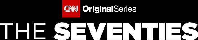 The Seventies - CNN
