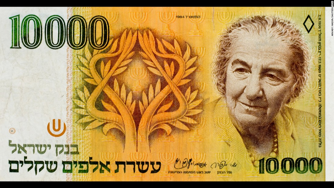 Golda Meir, who served as Israeli Prime Minister from 1969 to 1974, appeared on the country's 10,000-shekel note, changed to a 10-shekel note after a devaluation in 1985.
