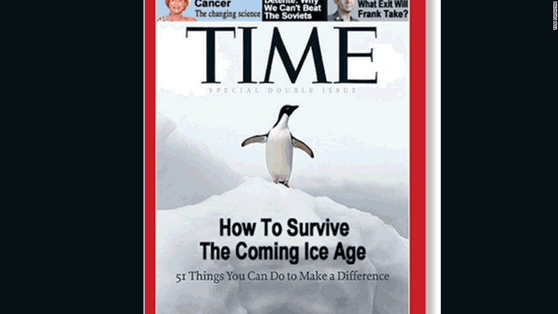 TIME magazine on April 8, 1977, predicted an impending ice age for the planet.