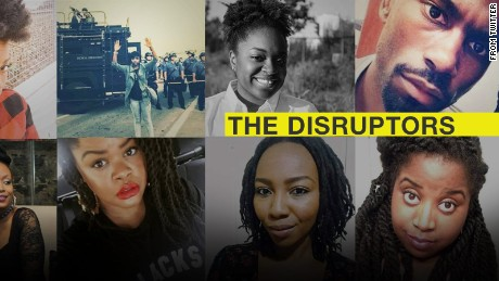 "Meet ""The Disruptors."" Their rallying cry: Black lives matter. Their slogan: A movement, not a moment."