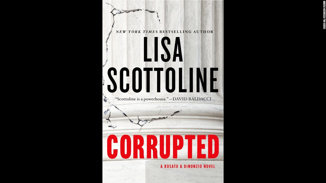"In Lisa Scottoline's latest Rosato & DiNunzio novel, ""Corrupted,"" Bennie Rosato decides to tackle a case that makes her face mistakes from her past."