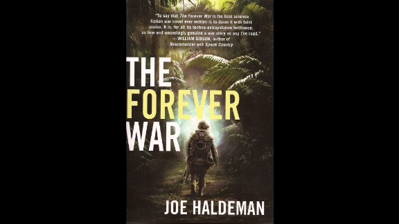 """""""The Forever War"""" by Vietnam veteran Joe Haldeman tells the story of war and the complication of solders traveling quickly through space, only to find upon their return home that the world has aged at normal time. William Mandella returns home after a year at war, while 27 years have passed at home. Unable to adjust to Earth, he re-enlists. A Hugo and Nebula award winner, Haldeman's classic has been called a great war novel of any genre."""