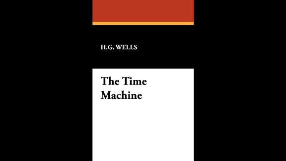 """First published in 1895, """"The Time Machine"""" by H.G. Wells set the stage for much science fiction and time travel stories to follow."""