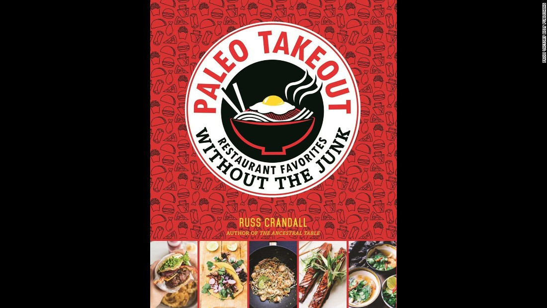 "Even folks who love and cook paleo-style have cravings for takeout, Russ Crandall knows. That's why he wrote ""Paleo Takeout,"" and his ""recipes cover everything from Chinese food to burgers and wings, all ready to eat in under an hour,"" Wilson said."