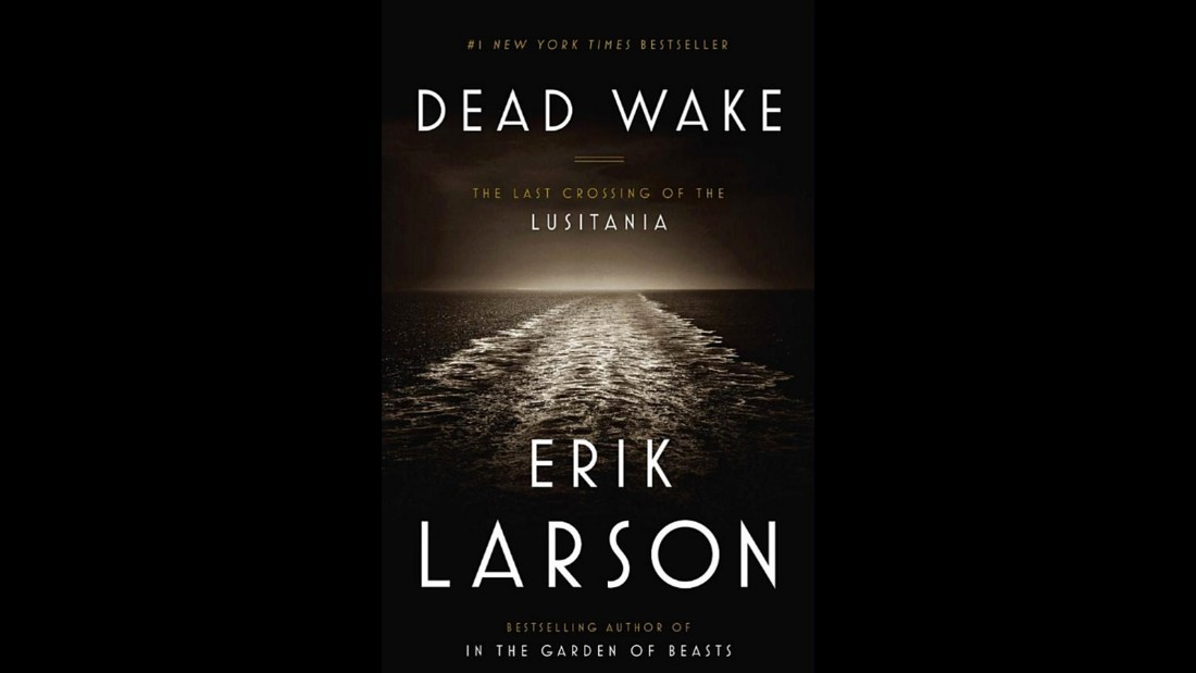 "Erik Larson's ""Dead Wake: The Crossing of the Lusitania,"" tells the true story of the sinking of this ocean liner during wartime, published around the centennial anniversary of its demise."