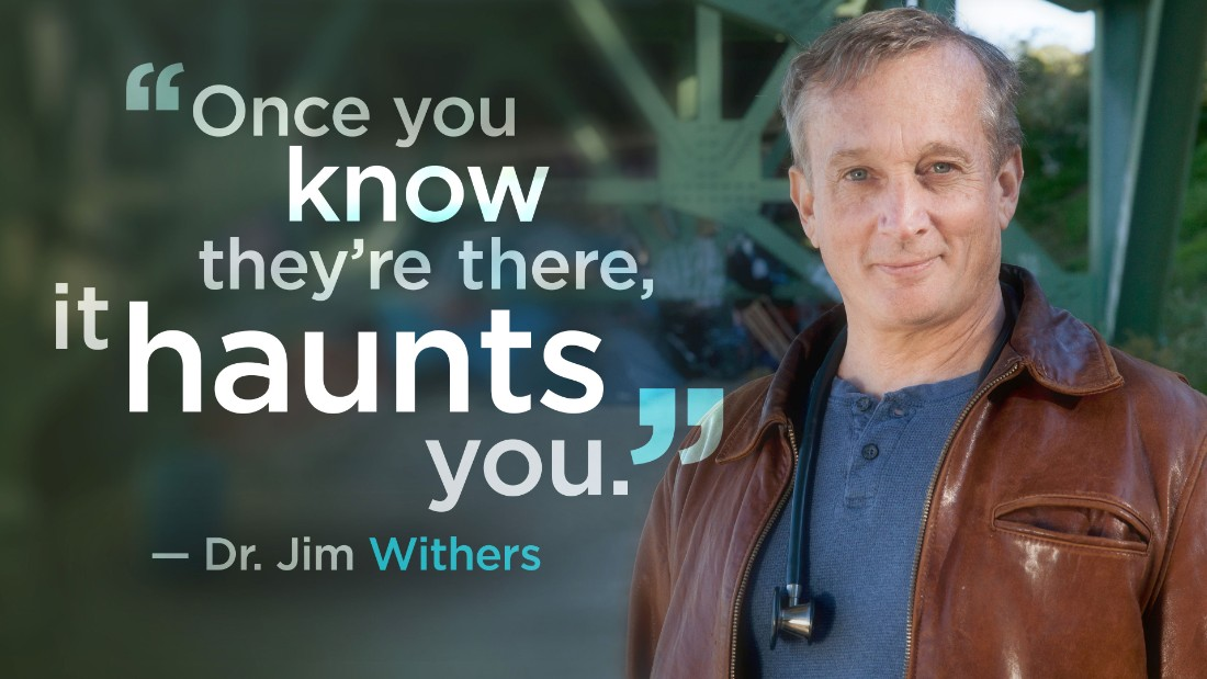 For 23 years, Dr. Jim Withers has been bringing medical care to the homeless in Pittsburgh, PA -- under bridges, in alleys and along riverbanks.