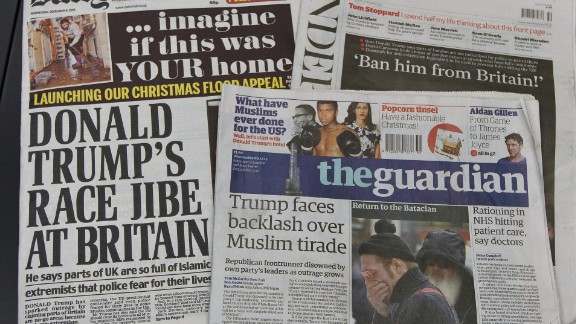 """British newspapers showcase reactions to Trump's proposal to ban Muslims from entering the United States. An online petition to ban Trump from entering Britain garnered <a href=""""http://www.cnn.com/2015/12/09/politics/uk-donald-trump-ban-petition/"""">more than</a> 300,000 signatures."""