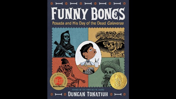 "Robert F. Sibert Informational Book Award for most distinguished informational book for children: ""Funny Bones: Posada and His Day of the Dead Calaveras,"" written and illustrated by Duncan Tonatiuh."