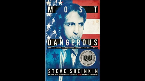 "YALSA Award for Excellence in Nonfiction for Young Adults:  ""Most Dangerous: Daniel Ellsberg and the Secret History of the Vietnam War,"" written by Steve Sheinkin."