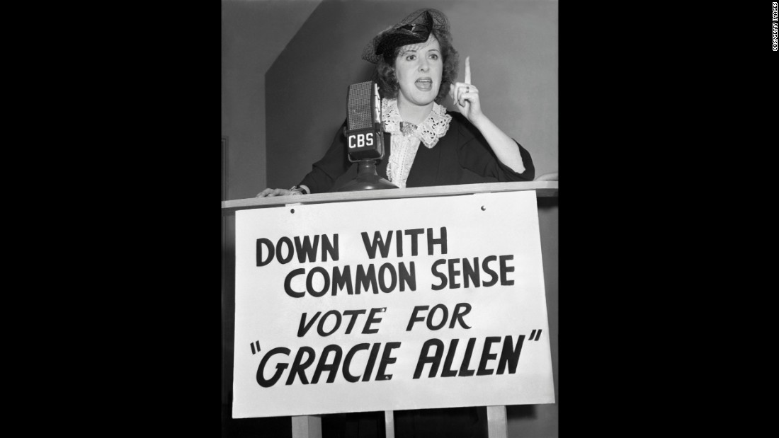 Gracie Allen made a farcical run for president in 1940. Campaigning under the Surprise Party platform, Allen -- with husband George Burns -- went on a whistle-stop tour of the country.