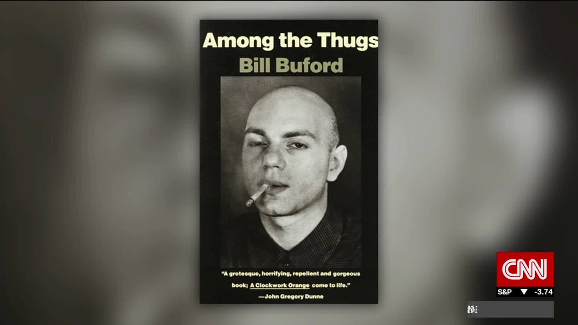 AMONG THE THUGS BILL BUFORD DOWNLOAD