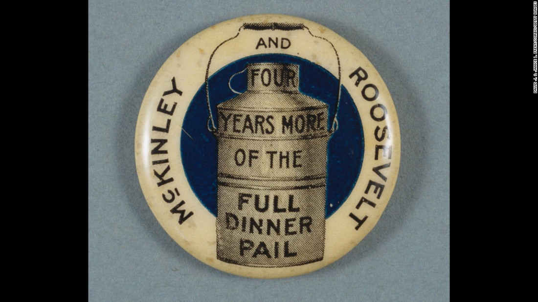 "A campaign button carries the Republican campaign slogan of 1900: ""Four Years More of the Full Dinner Pail."" The slogan refers to the prosperity that the country enjoyed during William McKinley's first term. McKinley and his running mate, Theodore Roosevelt, won re-election over William Jennings Bryan."