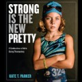 10 Strong is the new pretty Kate T Parker book