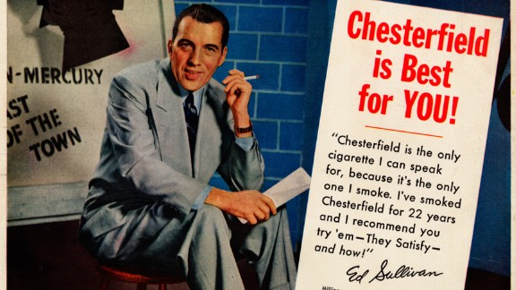 "The use of celebrities, such as this ad with TV legend Ed Sullivan, was another common tactic to earn the public's trust. Here, Sullivan says he has smoked the Chesterfield brand for 22 years.   Ad copy then offers some medical support: ""A medical specialist is making regular bi-monthly examinations of a group of people from various walks of life. ... No adverse effects on the nose, throat, and sinuses of the group smoking Chesterfields."""