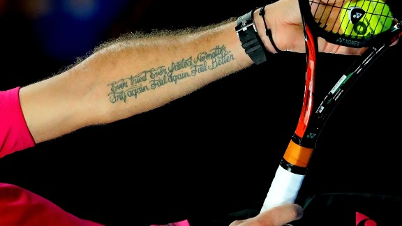 "The Swiss tennis player has the words of Irish poet and playwright Samuel Beckett written on his arm: ""Ever tried. Ever failed. No matter, Try Again. Fail again. Fail better."""