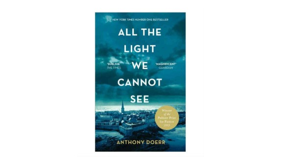 "2015   ""All the Light We Cannot See"" by Anthony Doerr ($10.70; amazon.com)"