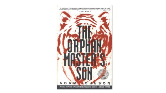 "2013   ""The Orphan Master's Son"" by Adam Johnson ($9.74; amazon.com)"