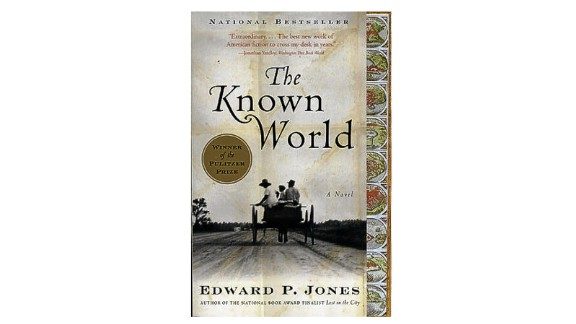 "2004   ""The Known World"" by Edward P. Jones ($7.13; amazon.com)"
