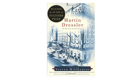 "1997   ""Martin Dressler: The Tale of an American Dreamer"" by Steven Millhauser ($13.41; amazon.com)"
