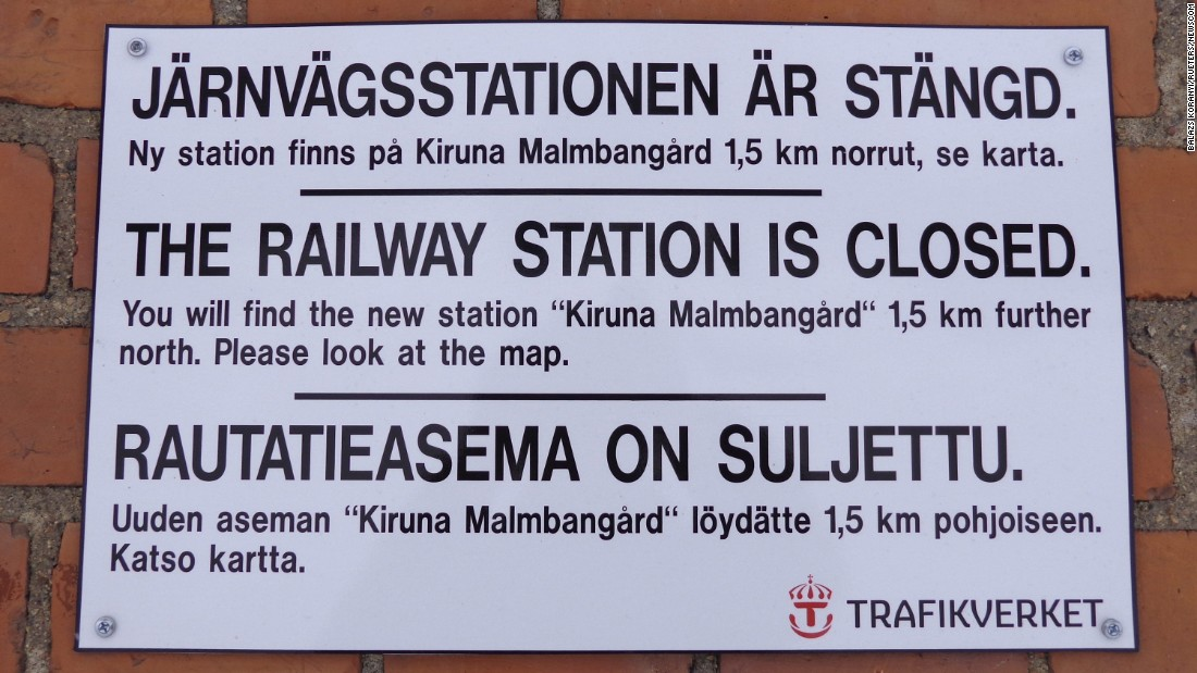 Various services in Kiruna are gradually closing. A sign that announced the closure of the railway station of Kiruna is pictured here in 2015.