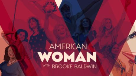 'American Woman' with Brooke Baldwin