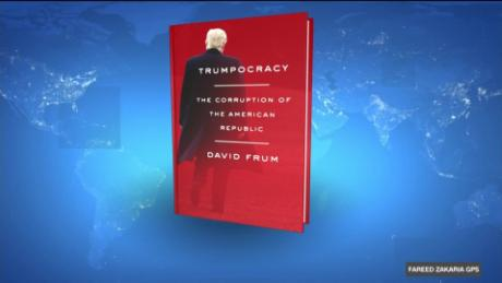 exp GPS 0218 BOTW Fareed book Trumpocracy by Frum_00000701.jpg