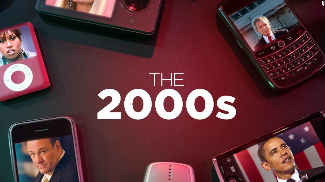 The 2000s - CNN