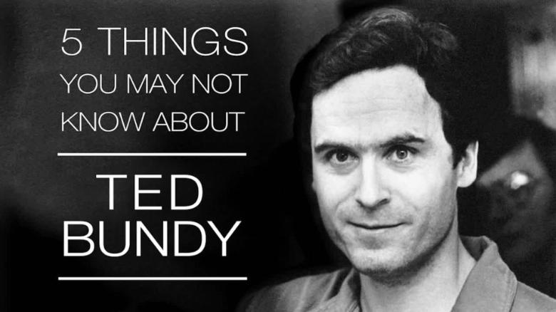 What You May Not Know About Ted Bundy