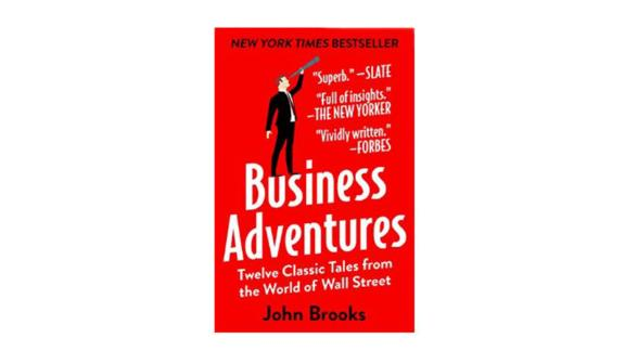 """""""Business Adventures: Twelve Classic Tales from the World of Wall Street"""" by John Brooks ($10.77; amazon.com)"""
