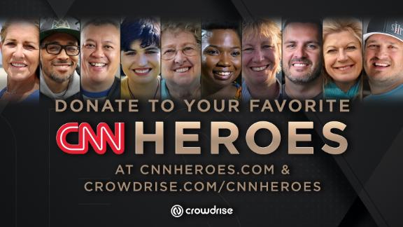 You can help 2018's Top 10 CNN Heroes by donating to their charities through Crowdrise.