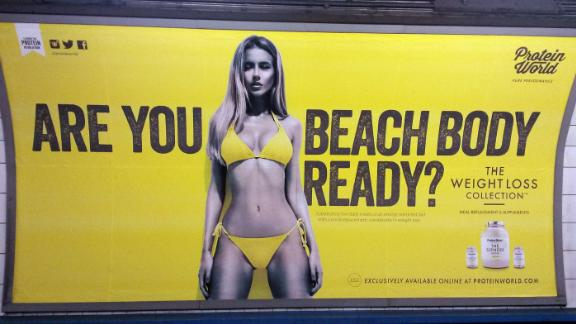 More than 70,000 people signed a petition calling for the removal of this Protein World poster from the London Underground in 2015.