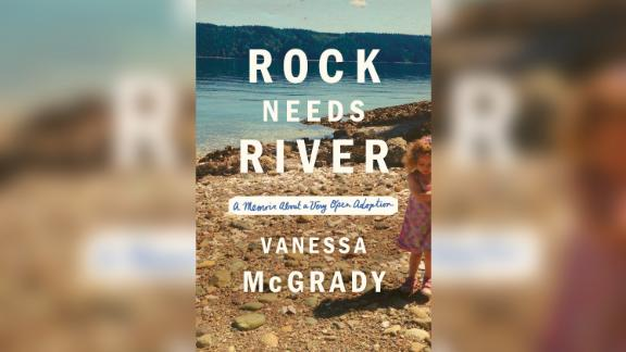 "McGrady's book, ""Rock Needs River: A Memoir About a Very Open Adoption,"" came out in February."