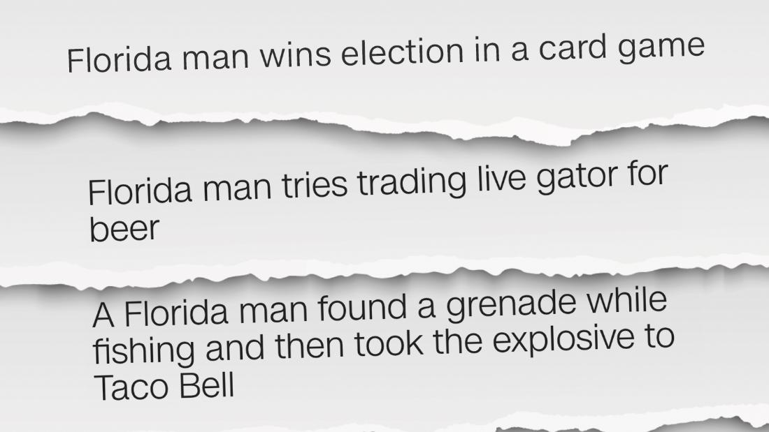 Googling 'Florida man' is the latest internet fad. Let's explore why so many crazy stories come out of the state