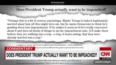 Comment: Does President Trump want to be impeached?