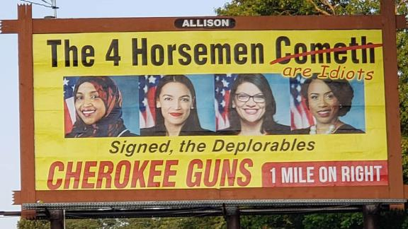 The controversial billboard in NC depicting members of 'The Squad' is coming down, according to Danny Coleman, a salesman for Allison Outdoor Advertising. Coleman told CNN that the owner of Cherokee Gun & Pawn in North Carolina has decided to remove the sign in cooperation with their company, who owns the billboard.
