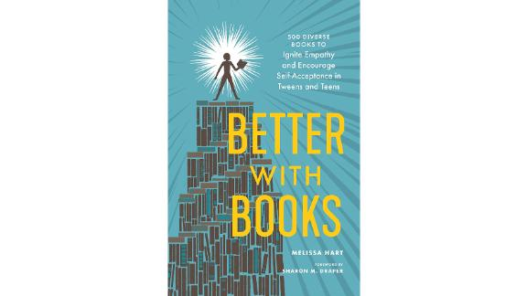 """Better with Books: 500 Diverse Books to Ignite Empathy and Encourage Self-Acceptance"""