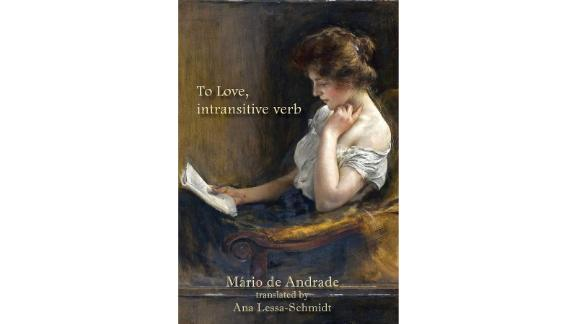 """To Love, Intransitive Verb"" by Mário de Andrade"