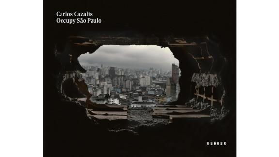 """Occupy São Paulo"" by Bree Seeley (Editor) and Carlos Cazalis (Photographer)"