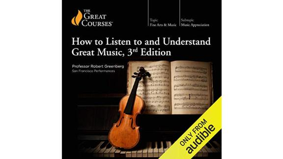 """How to Listen to and Understand Great Music"" audiobook"