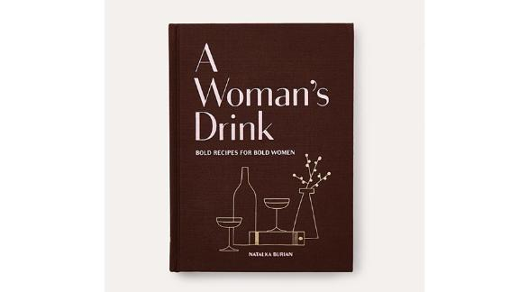 """""""A Woman's Drink: Bold Recipes for Bold Women"""""""
