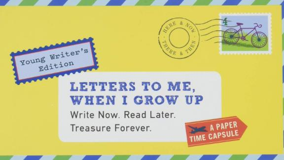 Letters to Me, When I Grow Up: Write Now. Read Later. Treasure Forever