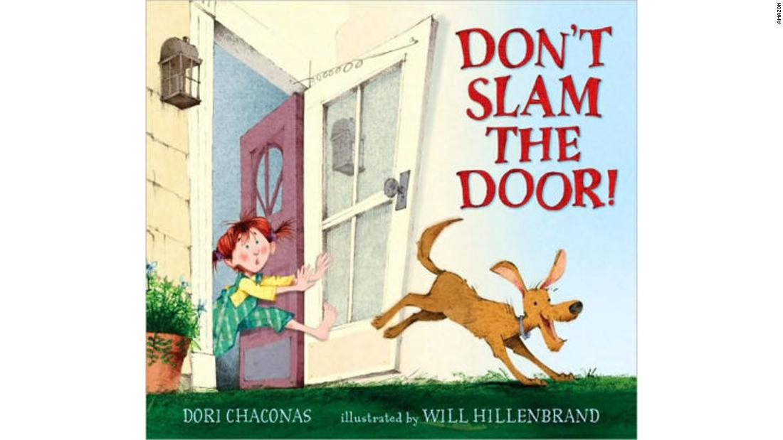 """Don't Slam the Door"" by Dori Chaconas: Chaconas brings the domino effect to the farm when a dog causes a screen door to slam and wake the cat, wreaking havoc all throughout the house."