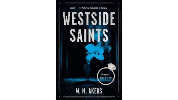 """Westside Saints: A Novel"" by W.M. Akers"