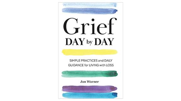 'Grief Day by Day: Simple Practices and Daily Guidance for Living With Loss' by Jan Warner