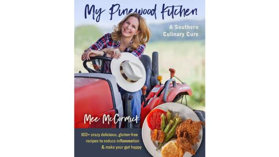 """My Pinewood Kitchen: A Southern Culinary Cure"" by Mee McCormick"