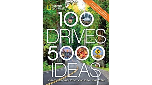 """""""100 Drives, 5,000 Ideas: Where to Go, When to Go, What to Do, What to See"""""""