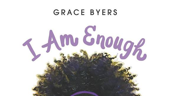 """In writing """"I Am Enough,"""" Empire actor Grace Byer wants children to know that they can love themselves and be enough."""